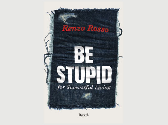 El libro de la semana: Be Stupid for Successful Living