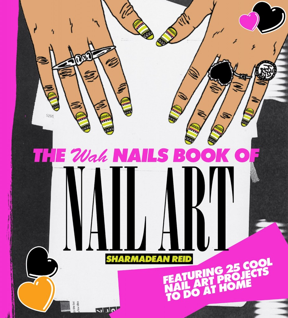 The Wah Nails Book of Nail Art, el libro perfecto para las locas de las manicuras originales