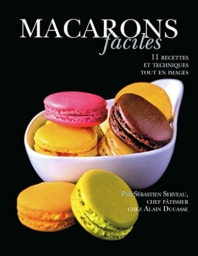 Macarons faciles (French Edition)