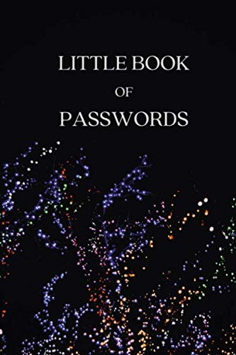 Little Book of Passwords: Secure and Preserve Internet Address Usernames Email Passwords Lead Safe Life- Perfect Gift for all-Girl Women