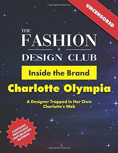 Inside the Brand: Charlotte Olympia: A Designer Trapped in Her Own Charlotte's Web