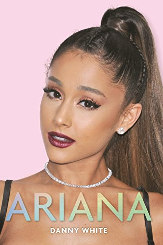 Ariana: The Biography (English Edition)