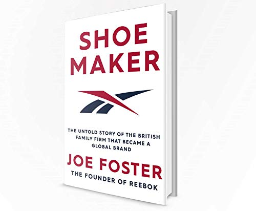 Shoemaker: The Untold Story of the British Family Firm that Became a Global Brand